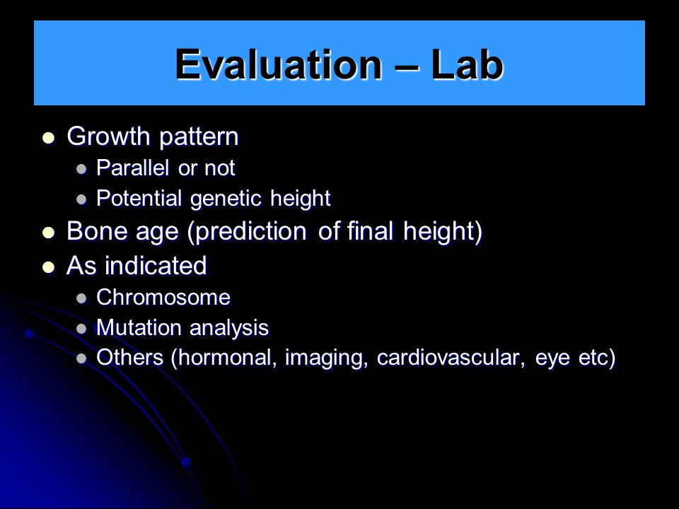 Evaluation – Lab Growth pattern Bone age (prediction of final height)