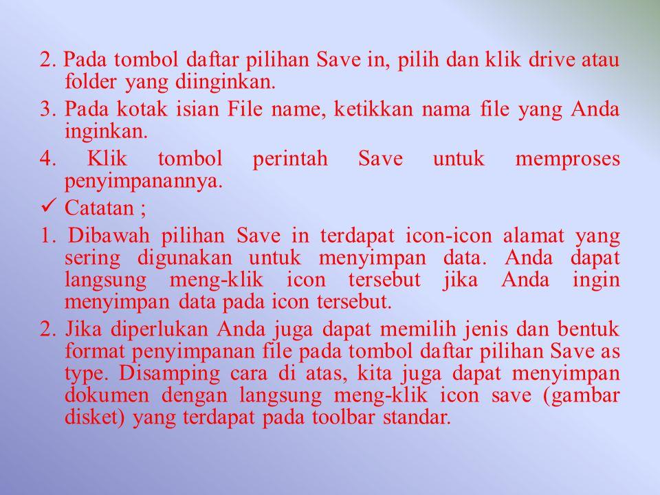 2. Pada tombol daftar pilihan Save in, pilih dan klik drive atau folder yang diinginkan.
