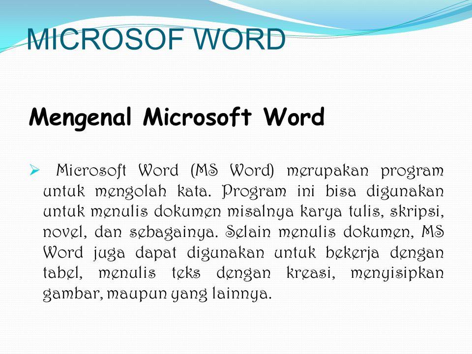 MICROSOF WORD Mengenal Microsoft Word