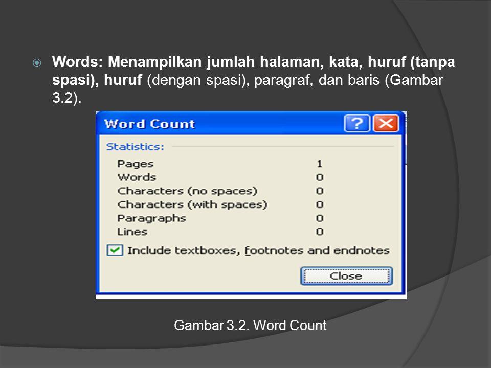 Words: Menampilkan jumlah halaman, kata, huruf (tanpa spasi), huruf (dengan spasi), paragraf, dan baris (Gambar 3.2).
