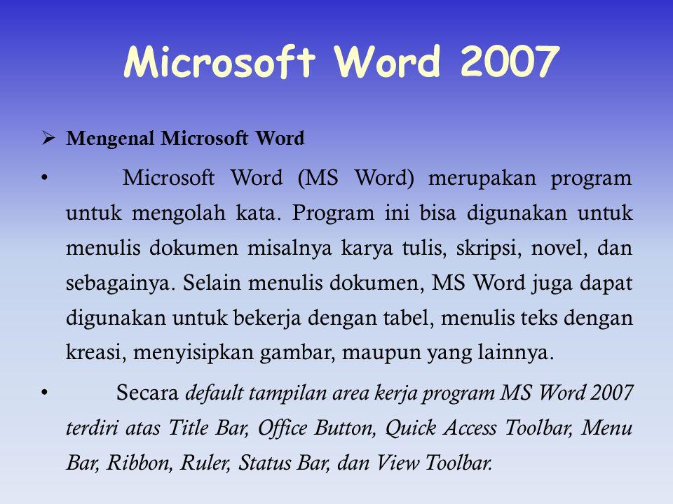 Microsoft Word 2007 Mengenal Microsoft Word.