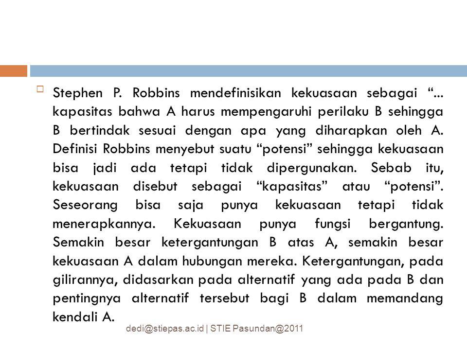Stephen P. Robbins mendefinisikan kekuasaan sebagai
