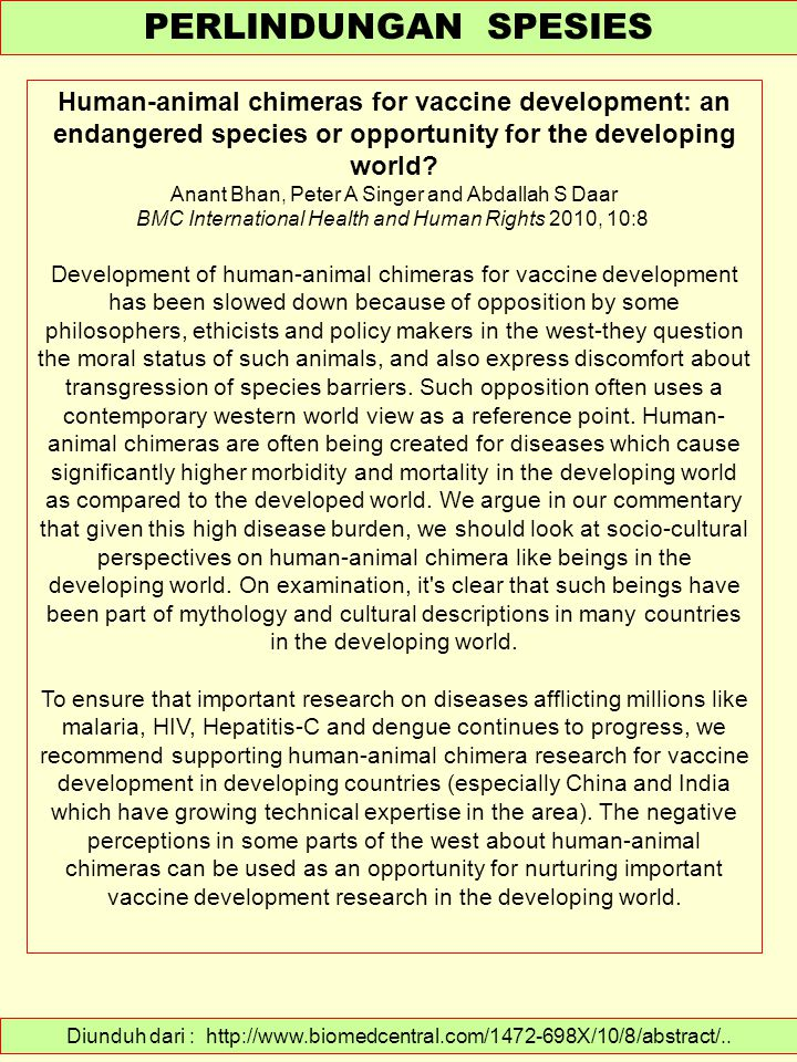 PERLINDUNGAN SPESIES Human-animal chimeras for vaccine development: an endangered species or opportunity for the developing world