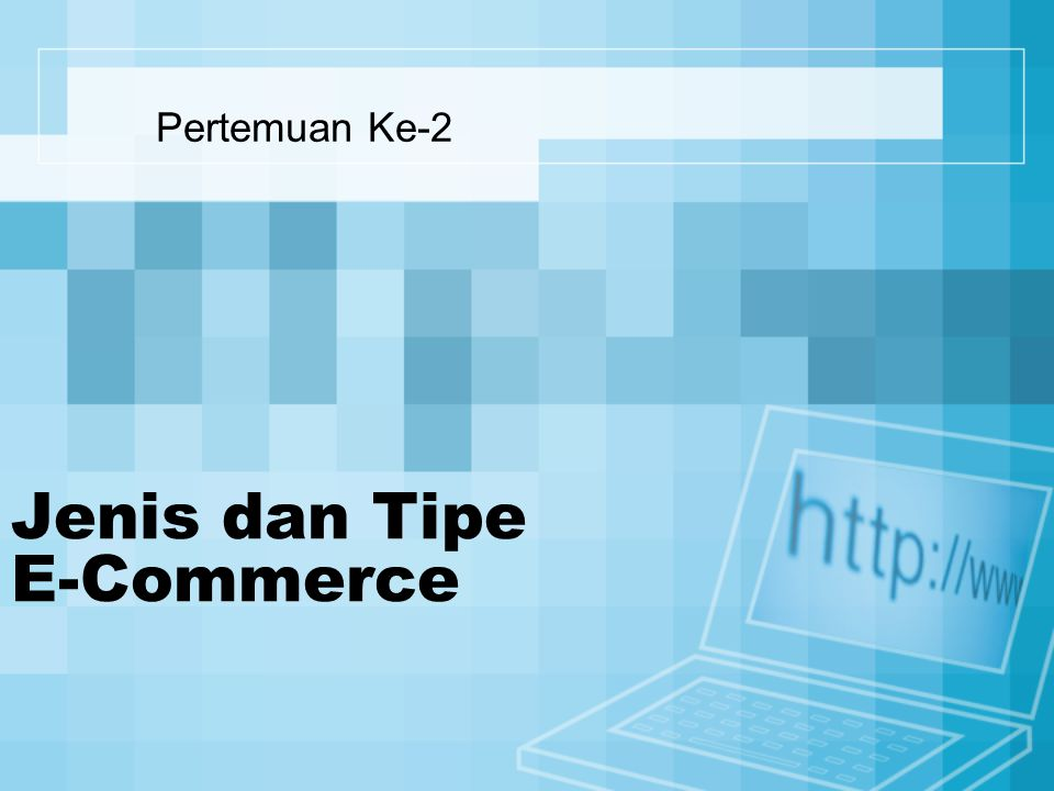 Jenis dan Tipe E-Commerce