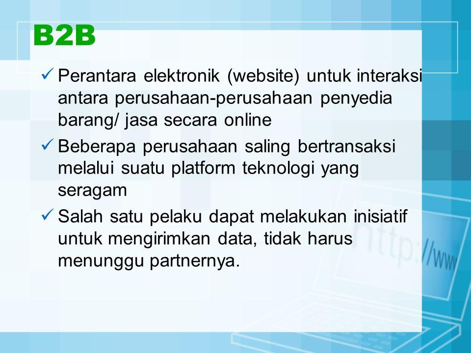B2B Perantara elektronik (website) untuk interaksi antara perusahaan-perusahaan penyedia barang/ jasa secara online.