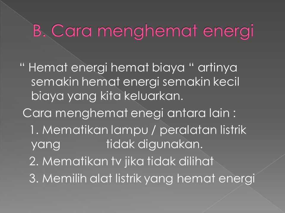 B. Cara menghemat energi