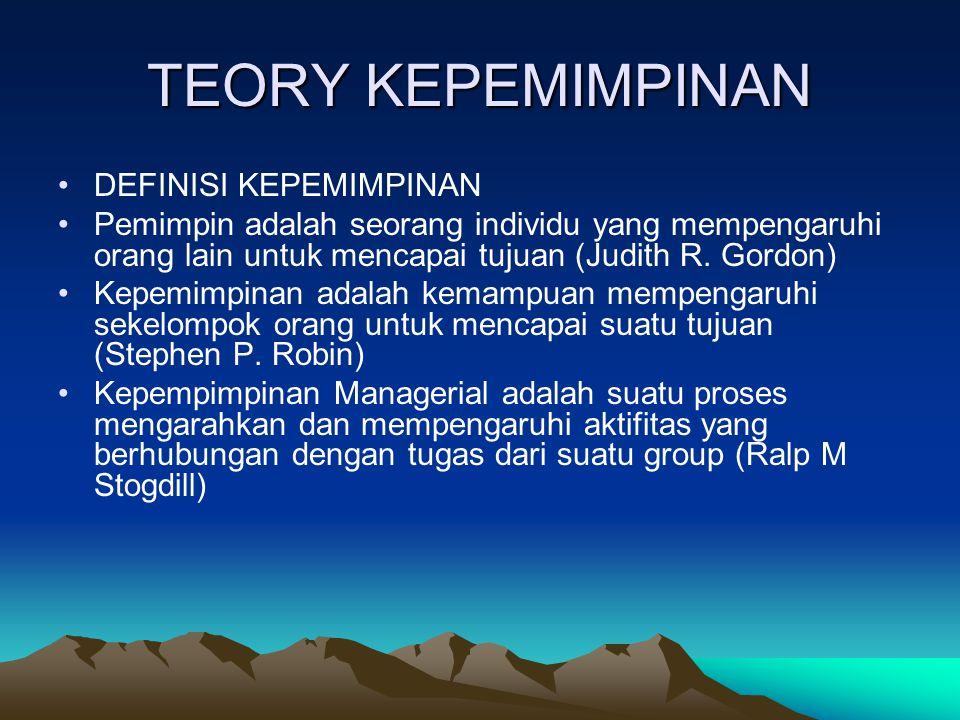TEORY KEPEMIMPINAN DEFINISI KEPEMIMPINAN