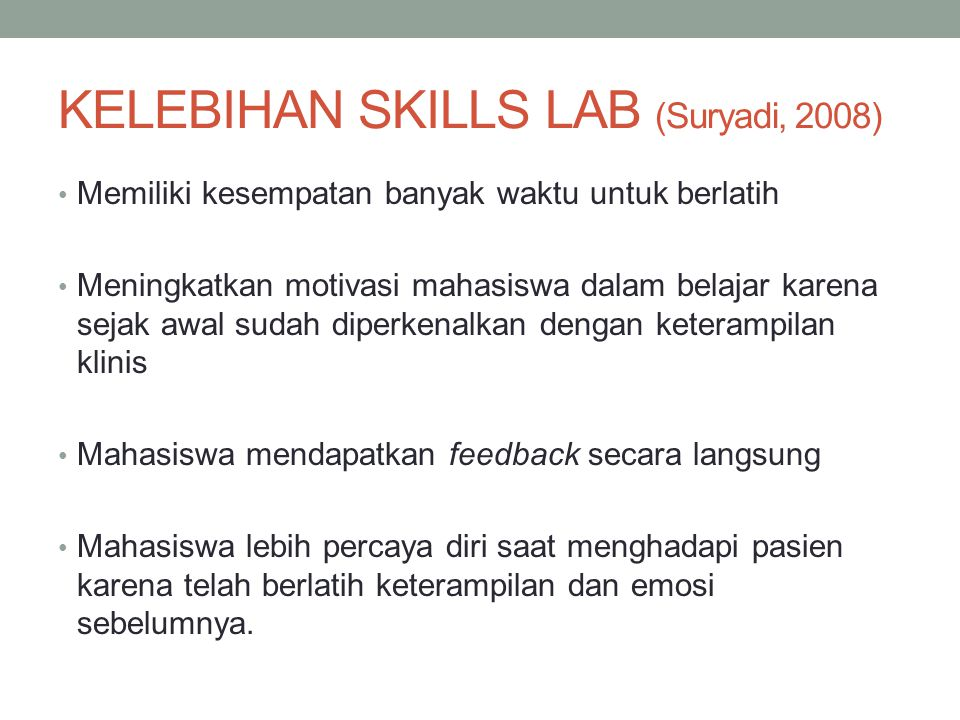 KELEBIHAN SKILLS LAB (Suryadi, 2008)