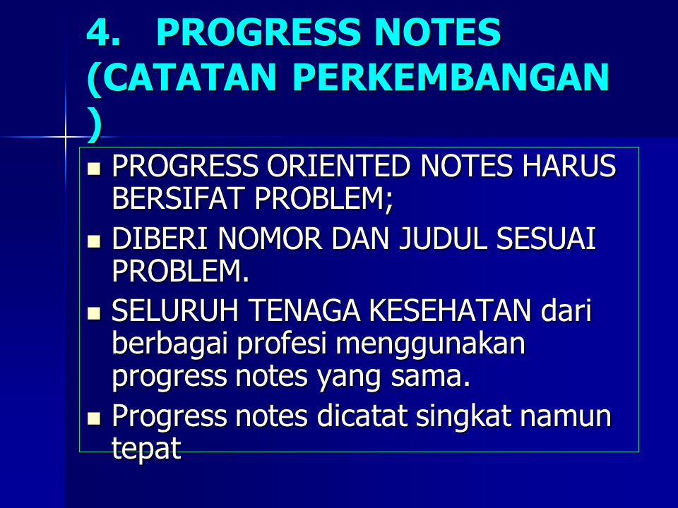 4. PROGRESS NOTES (CATATAN PERKEMBANGAN )