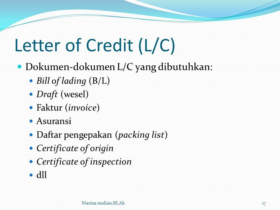 Letter of Credit (L/C) Dokumen-dokumen L/C yang dibutuhkan: