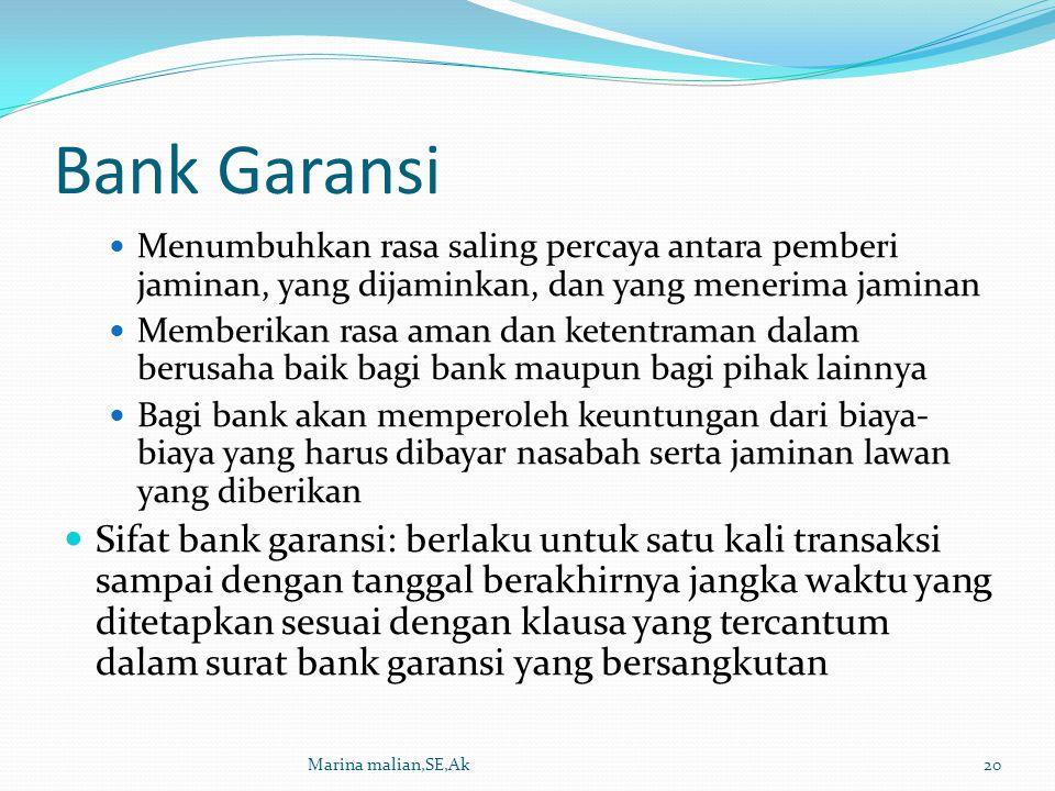 Bank Garansi Menumbuhkan rasa saling percaya antara pemberi jaminan, yang dijaminkan, dan yang menerima jaminan.