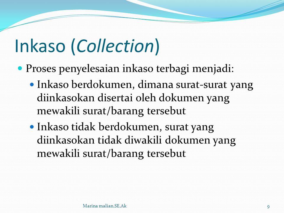 Inkaso (Collection) Proses penyelesaian inkaso terbagi menjadi:
