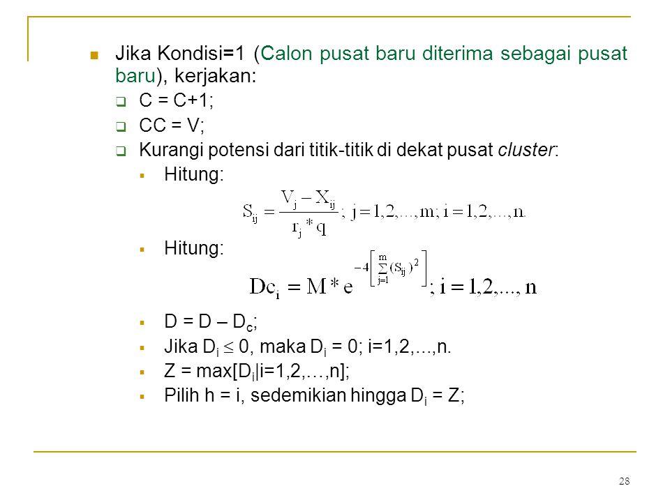 Jika Kondisi=1 (Calon pusat baru diterima sebagai pusat baru), kerjakan: