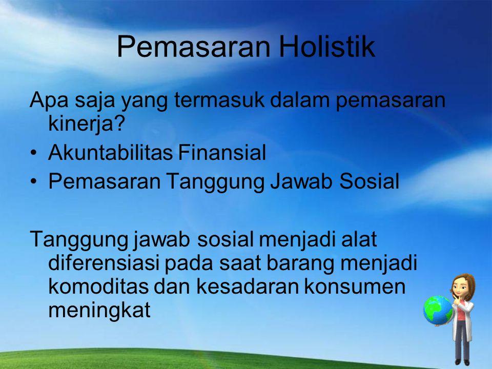Pemasaran Holistik Apa saja yang termasuk dalam pemasaran kinerja