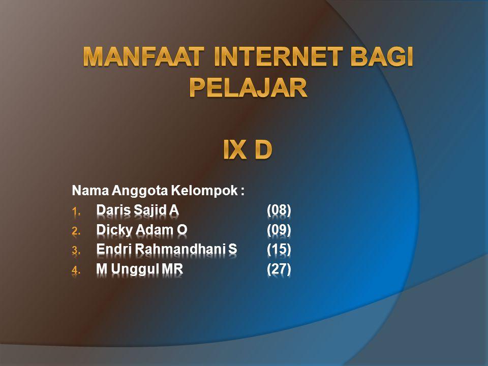 MANFAAT INTERNET BAGI PELAJAR IX D