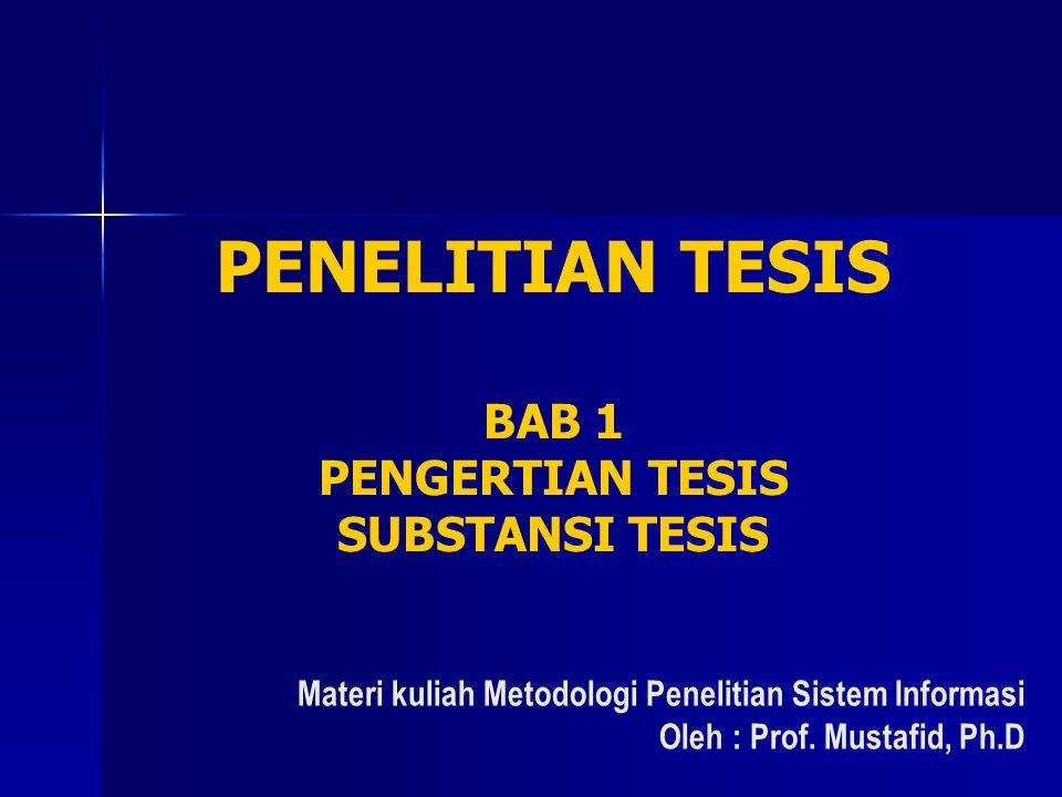 PENELITIAN TESIS BAB 1 PENGERTIAN TESIS SUBSTANSI TESIS