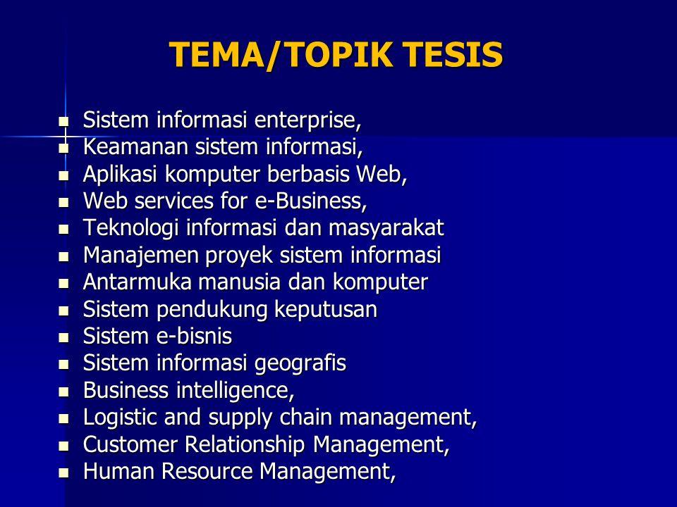 TEMA/TOPIK TESIS Sistem informasi enterprise,