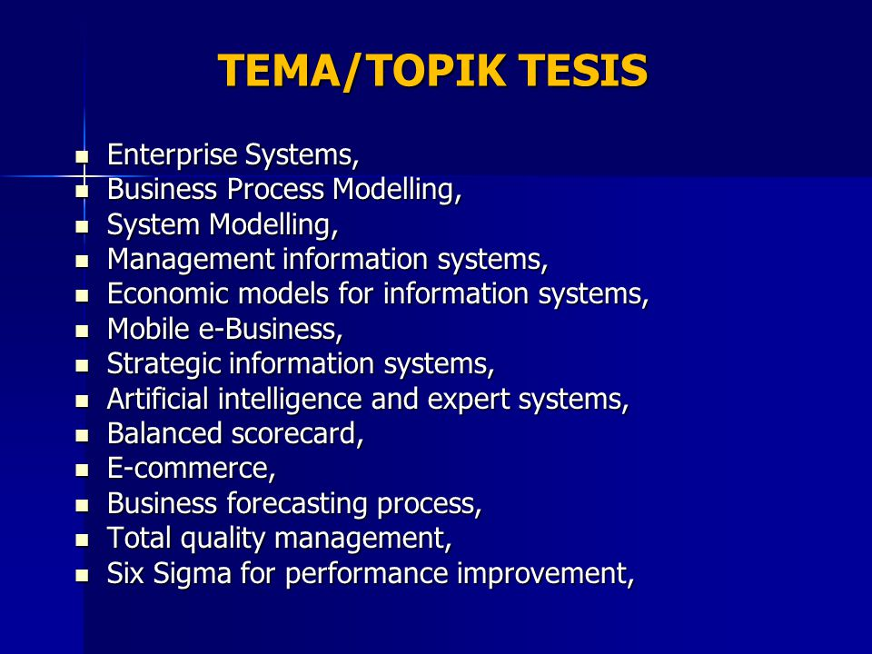 TEMA/TOPIK TESIS Enterprise Systems, Business Process Modelling,
