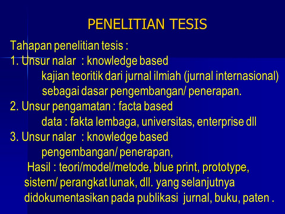 PENELITIAN TESIS Tahapan penelitian tesis :