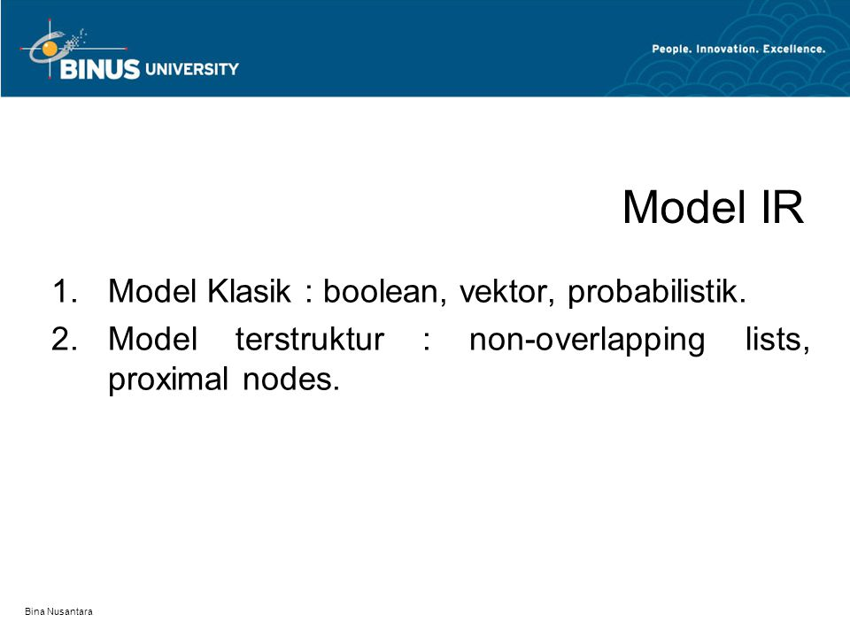 Model IR Model Klasik : boolean, vektor, probabilistik.