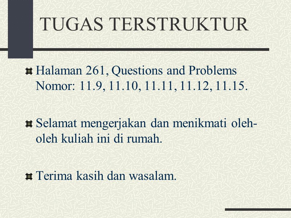 TUGAS TERSTRUKTUR Halaman 261, Questions and Problems Nomor: 11.9, 11.10, 11.11, 11.12, 11.15.