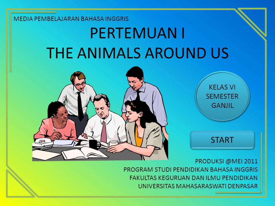 PERTEMUAN I THE ANIMALS AROUND US