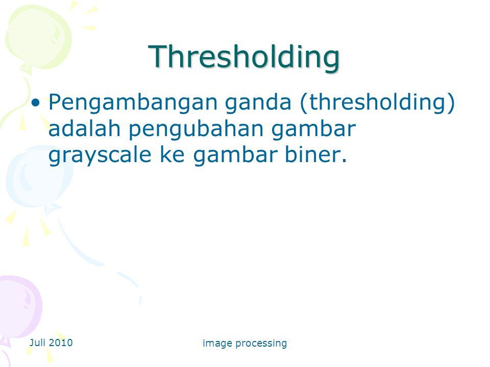 Thresholding Pengambangan ganda (thresholding) adalah pengubahan gambar grayscale ke gambar biner. Juli 2010.