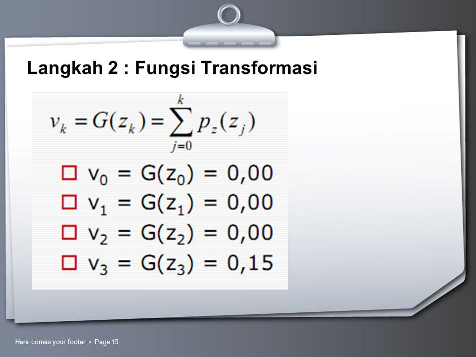 Langkah 2 : Fungsi Transformasi