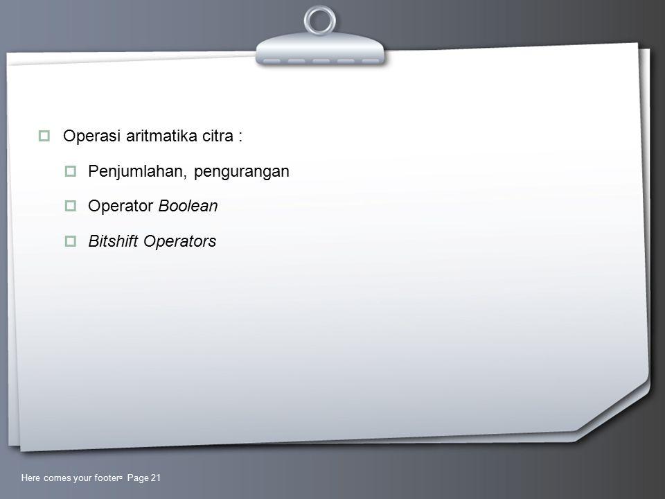 Operasi aritmatika citra : Penjumlahan, pengurangan Operator Boolean