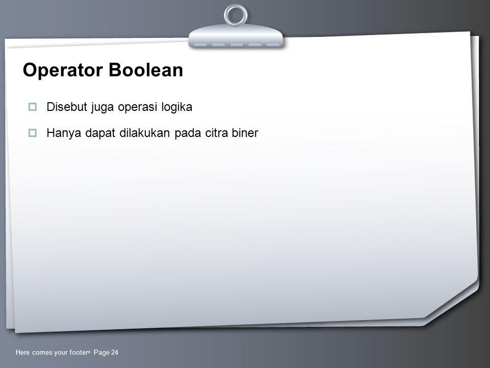 Operator Boolean Disebut juga operasi logika