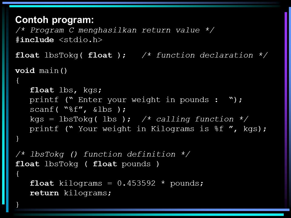 Contoh program: /* Program C menghasilkan return value */