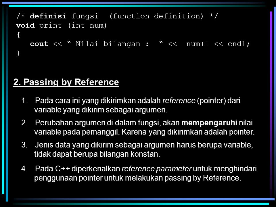 2. Passing by Reference /* definisi fungsi (function definition) */