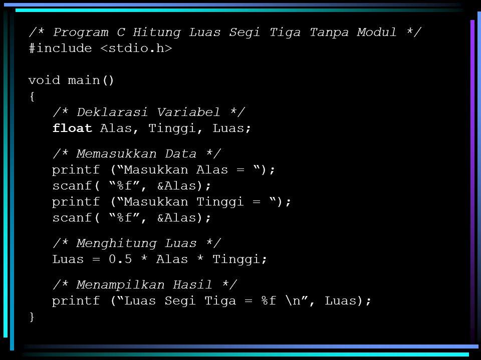 /* Program C Hitung Luas Segi Tiga Tanpa Modul */