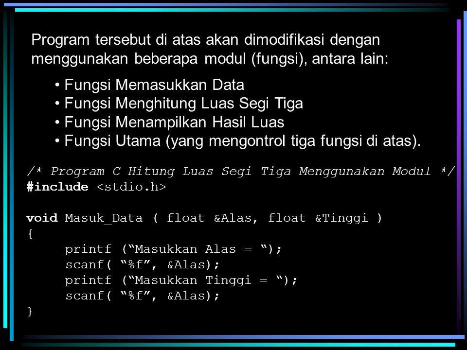 Fungsi Memasukkan Data Fungsi Menghitung Luas Segi Tiga
