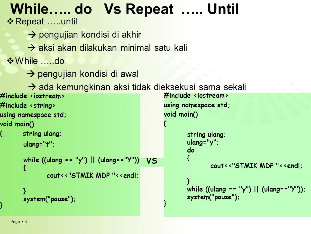 While….. do Vs Repeat ….. Until