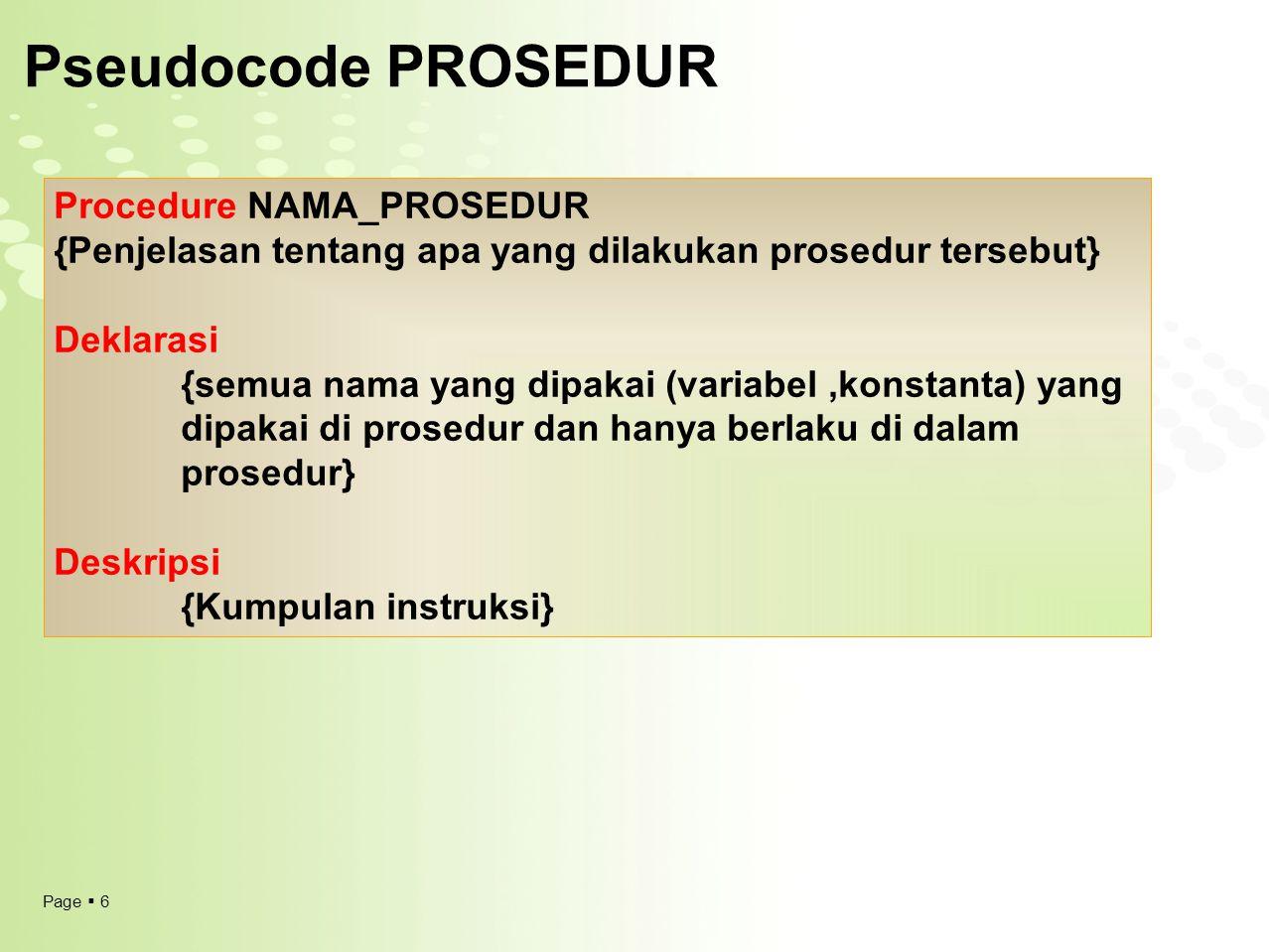 Pseudocode PROSEDUR Procedure NAMA_PROSEDUR