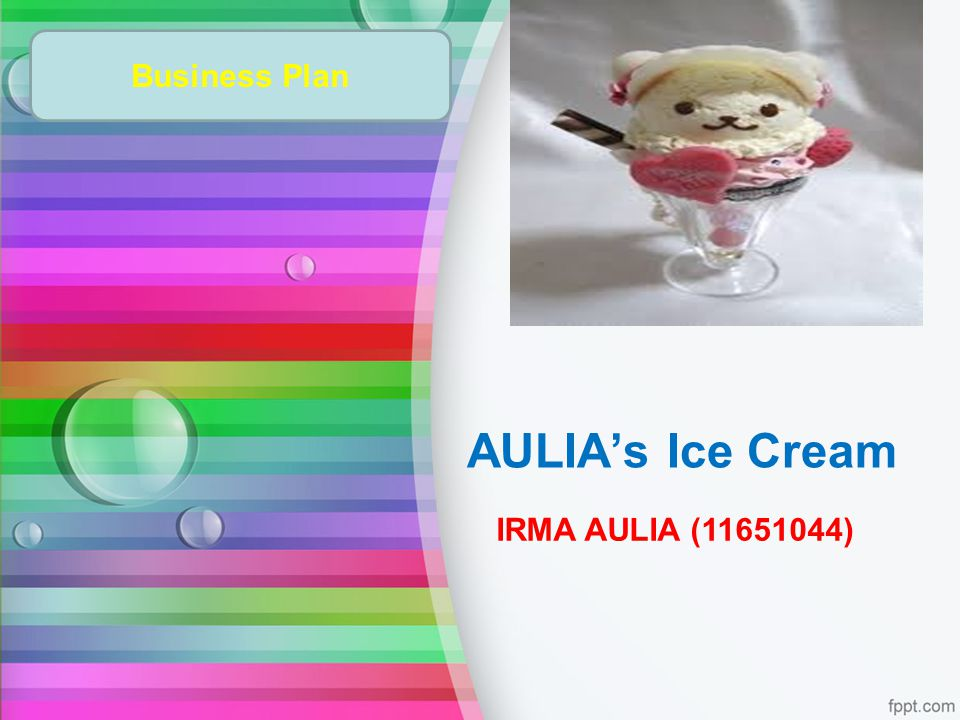 Business Plan AULIA's Ice Cream IRMA AULIA (11651044)