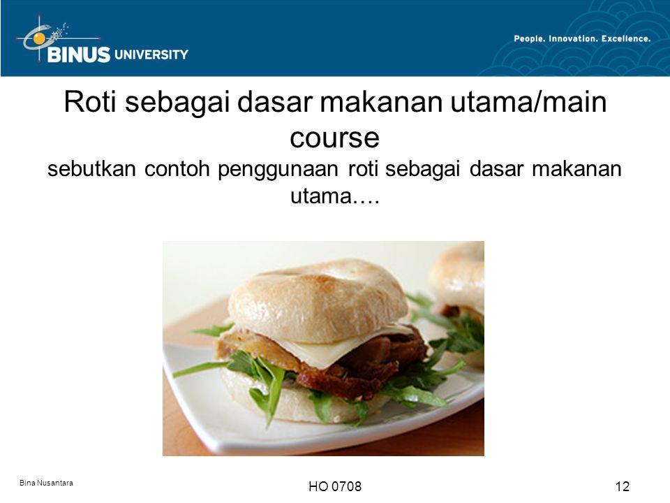Roti sebagai dasar makanan utama/main course sebutkan contoh penggunaan roti sebagai dasar makanan utama….