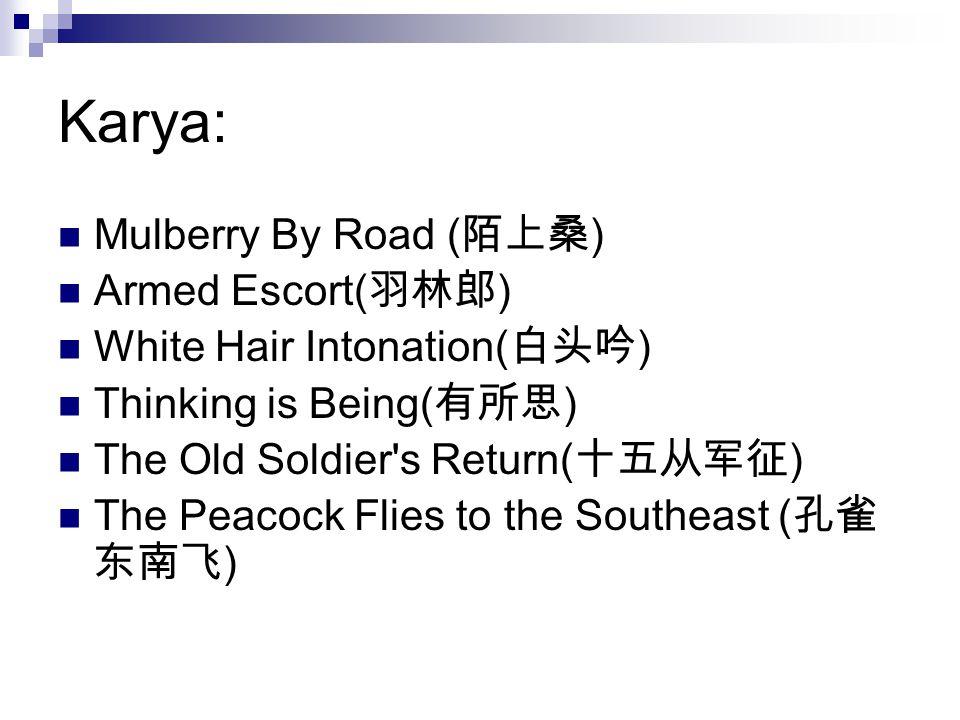 Karya: Mulberry By Road (陌上桑) Armed Escort(羽林郎)