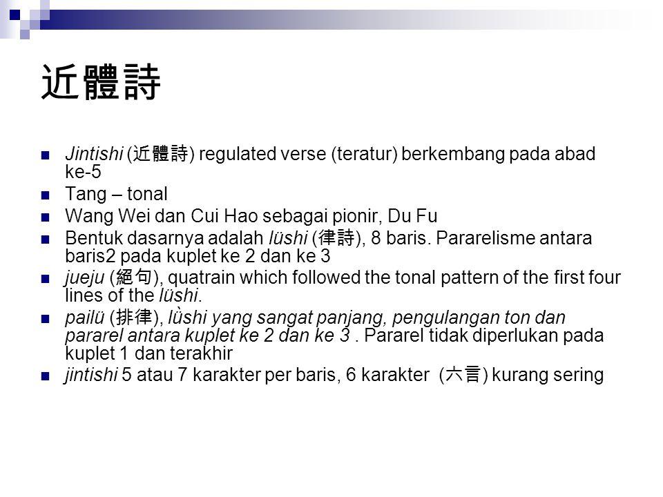 近體詩 Jintishi (近體詩) regulated verse (teratur) berkembang pada abad ke-5