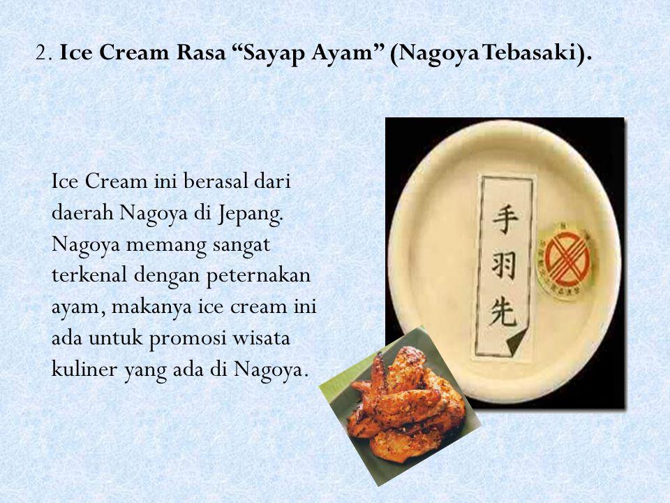 2. Ice Cream Rasa Sayap Ayam (Nagoya Tebasaki).