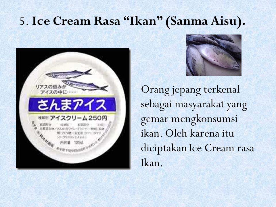 5. Ice Cream Rasa Ikan (Sanma Aisu).