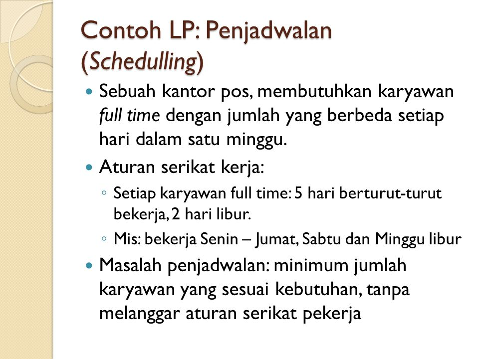 Contoh LP: Penjadwalan (Schedulling)