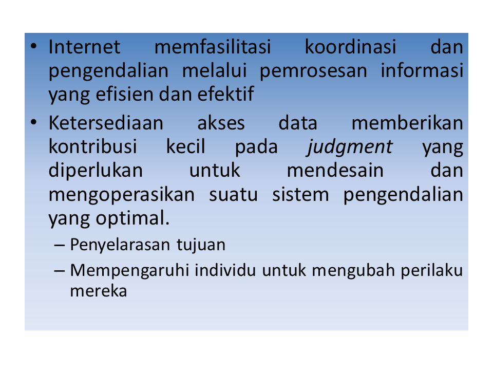 Internet memfasilitasi koordinasi dan pengendalian melalui pemrosesan informasi yang efisien dan efektif