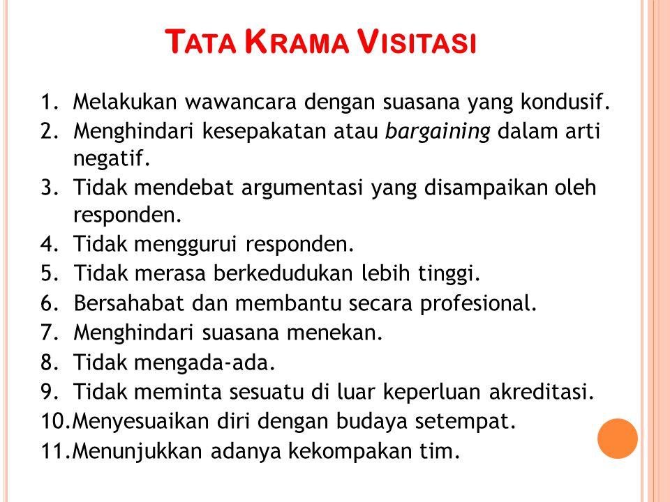 Tata Krama Visitasi Melakukan wawancara dengan suasana yang kondusif.