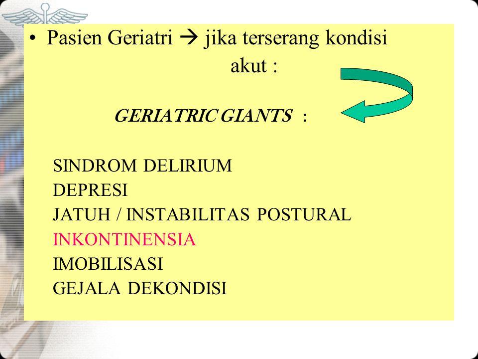 Pasien Geriatri  jika terserang kondisi akut :