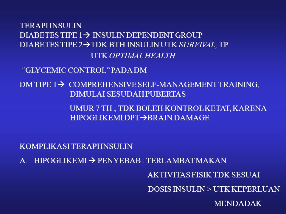 TERAPI INSULIN DIABETES TIPE 1 INSULIN DEPENDENT GROUP. DIABETES TIPE 2TDK BTH INSULIN UTK SURVIVAL, TP UTK OPTIMAL HEALTH.