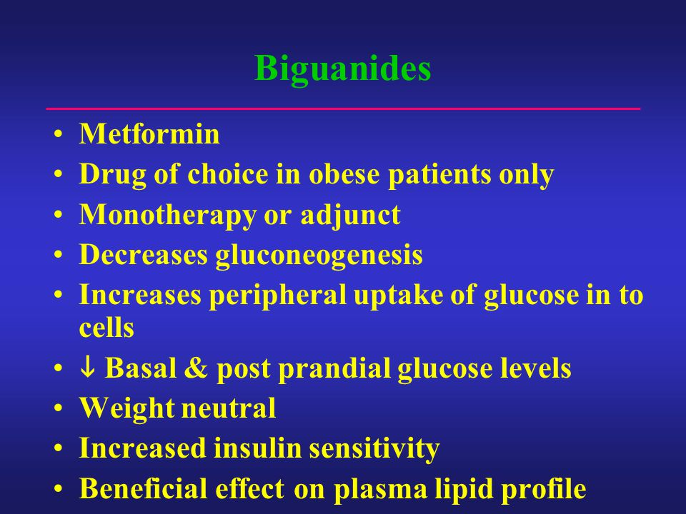 Biguanides Metformin Drug of choice in obese patients only