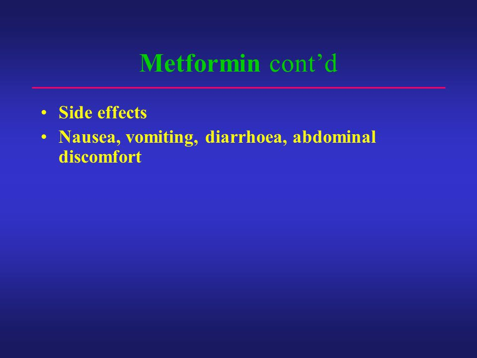 Metformin cont'd Side effects