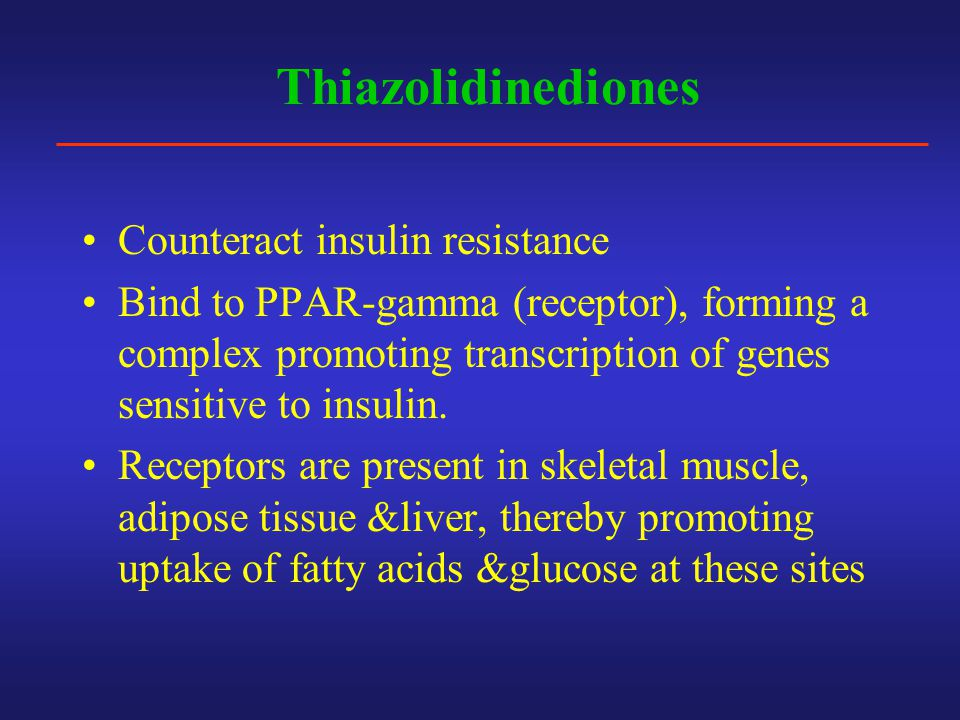 Thiazolidinediones Counteract insulin resistance